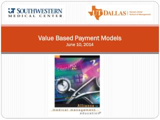 Value Based Payment Models June 10, 2014