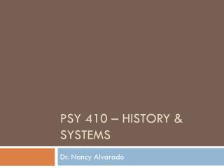 PSY 410   History  Systems