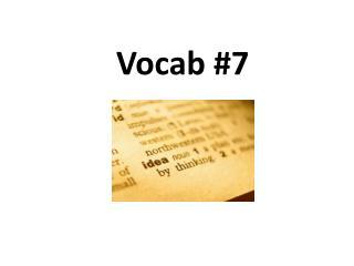 Vocab #7