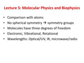 Lecture 5: Molecular Physics and Biophysics