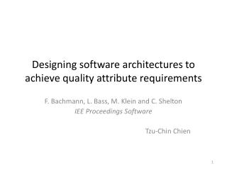 Designing software architectures to achieve  quality attribute  requirements