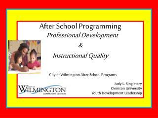After School Programming  Professional Development  &   Instructional Quality
