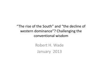Robert H. Wade January  2013