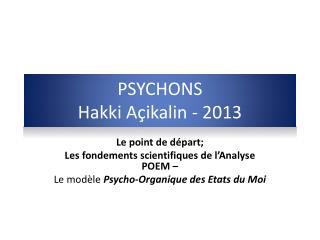 PSYCHONS Hakki Açikalin  - 2013