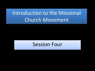 Introduction to the Missional Church Movement