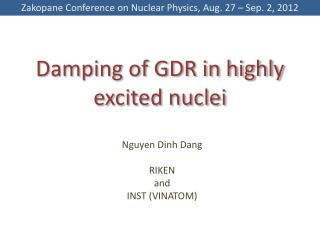 D amping of GDR in highly excited nuclei