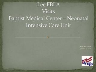 Lee FBLA  Visits  Baptist Medical Center � Neonatal Intensive Care Unit