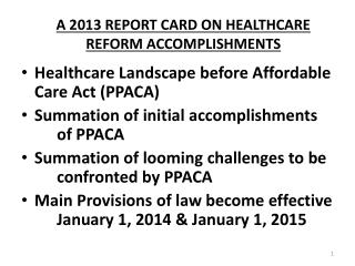A 2013 REPORT CARD ON HEALTHCARE REFORM ACCOMPLISHMENTS