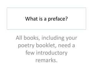 What is a preface?