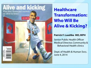 Healthcare   Transformation: Who Will Be Alive & Kicking?