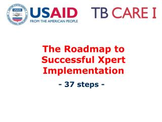 The Roadmap to Successful  Xpert Implementation
