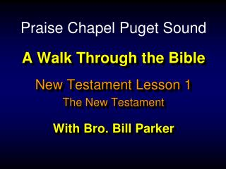 A Walk Through the Bible With Bro. Bill Parker