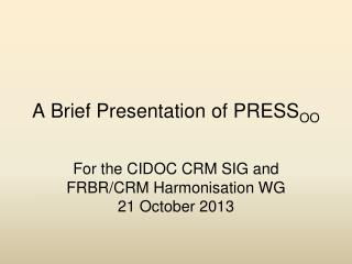 A Brief Presentation of PRESS OO