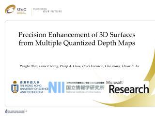 Precision Enhancement of  3D  Surfaces from Multiple Quantized Depth Maps