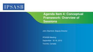 Agenda Item  4: Conceptual Framework: Overview of  Sessions