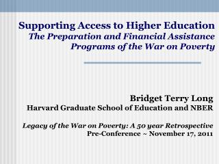 Bridget Terry Long Harvard Graduate School of Education and NBER