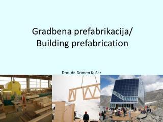 Gradbena  prefabrikacija / Building prefabrication