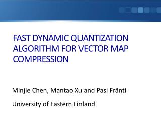 FAST DYNAMIC QUANTIZATION ALGORITHM FOR VECTOR MAP COMPRESSION