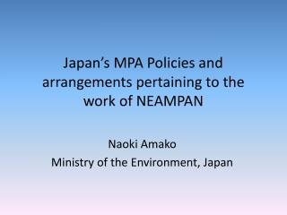 Japan's MPA Policies and arrangements pertaining to the work of NEAMPAN