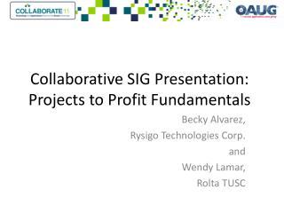 Collaborative SIG Presentation: Projects to Profit Fundamentals