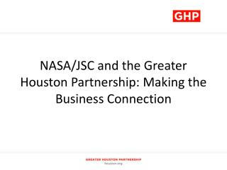 NASA/JSC and the Greater Houston Partnership: Making the Business Connection