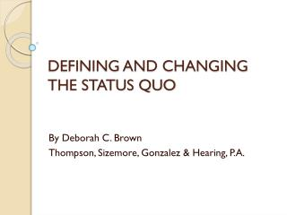 DEFINING AND CHANGING THE STATUS QUO