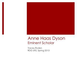Anne Haas Dyson Eminent Scholar