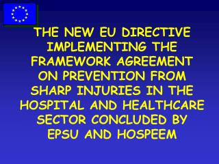 THE NEW EU DIRECTIVE IMPLEMENTING THE FRAMEWORK AGREEMENT ON ...