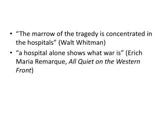 """The marrow of the tragedy is concentrated in the hospitals"" (Walt Whitman)"