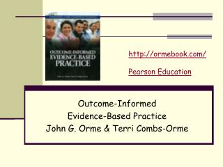 Outcome-Informed Evidence-Based Practice John G. Orme & Terri Combs-Orme