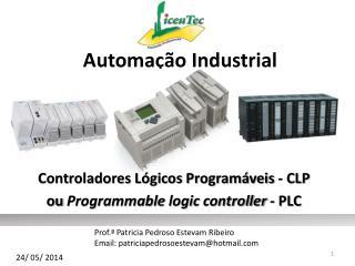 Controladores Lógicos Programáveis - CLP  ou  Programmable logic controller  -  PLC
