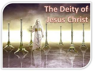The Deity of  Jesus Christ