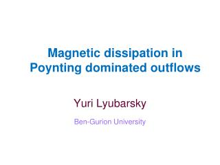 Magnetic dissipation in  Poynting  dominated outflows
