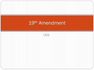 19 th  Amendment