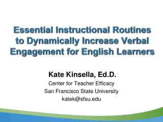 Essential Instructional Routines  to Dynamically Increase Verbal Engagement for English Learners
