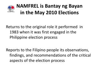 NAMFREL is  Bantay ng Bayan in the May 2010 Elections