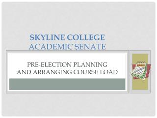 Skyline College Academic Senate Pre-election planning and arranging course load