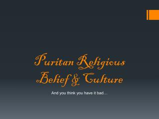 Puritan Religious Belief & Culture
