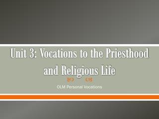 Unit 3: Vocations to the Priesthood and Religious Life