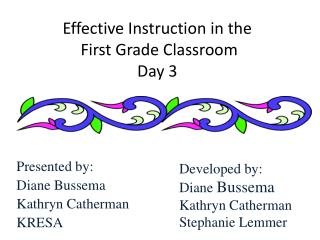 Effective Instruction in the  First Grade Classroom Day 3