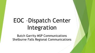 EOC –Dispatch Center Integration