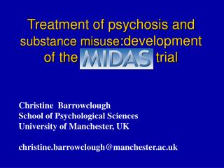 Treatment of psychosis and substance misuse:development         of the     trial