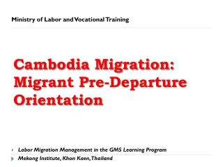 Cambodia Migration : Migrant  Pre-Departure Orientation
