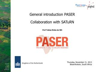 General introduction PASER Collaboration with  SATuRN Prof  Tobias Rinke de  Wit