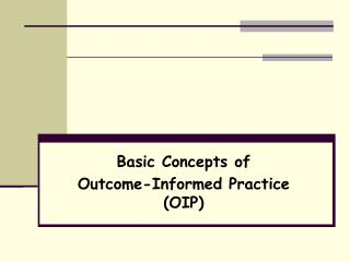 Basic Concepts of Outcome-Informed Practice (OIP)