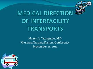 MEDICAL DIRECTION  OF INTERFACILITY TRANSPORTS
