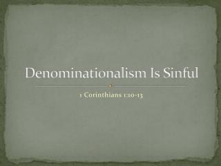 Denominationalism Is Sinful