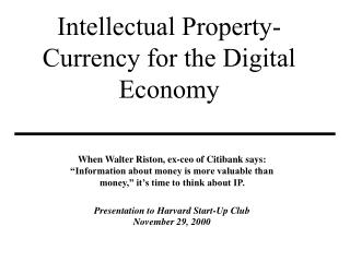 Intellectual Property- Currency for the Digital Economy