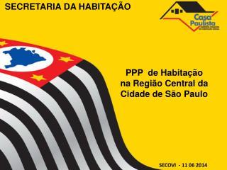 PPP  de Habitação  na Região Central da  Cidade de São Paulo