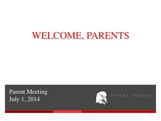 Parent Meeting July 1, 2014